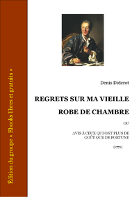 Livre numrique Regrets sur ma vieille robe de chambre ou Avis  ceux qui ont plus de got que de fortune (dition illustre)