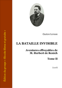 Livre numrique La Bataille invisible - Aventures effroyables de M. Herbert de Renich - Tome II