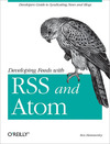 Livre numérique Developing Feeds with RSS and Atom