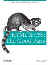 Livre numrique HTML &amp; CSS: The Good Parts