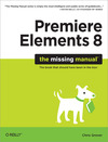 Livre numrique Premiere Elements 8: The Missing Manual