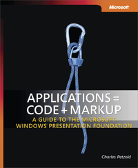 Livre numérique Applications = Code + Markup: A Guide to the Microsoft® Windows® Presentation Foundation