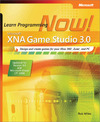 Livre numrique Microsoft XNA Game Studio 3.0: Learn Programming Now!