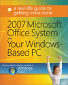 Livre numrique 2007 Microsoft Office System and Your Windows-Based PC: A Real-Life Guide to Getting More Done