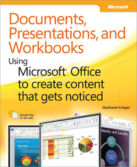 Livre numérique Documents, Presentations, and Workbooks: Using Microsoft® Office to Create Content That Gets Noticed