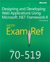 Livre numérique MCPD 70-519 Exam Ref: Designing and Developing Web Applications Using Microsoft® .NET Framework 4