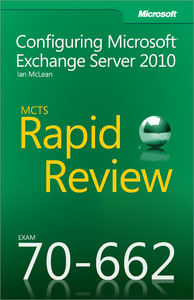Livre numérique MCTS 70-662 Rapid Review: Configuring Microsoft® Exchange Server 2010