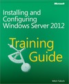 Livre numrique Training Guide: Installing and Configuring Windows Server 2012