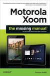 Livre numérique Motorola Xoom: The Missing Manual