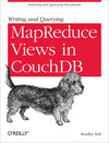 Livre numrique Writing and Querying MapReduce Views in CouchDB