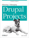 Livre numérique Planning and Managing Drupal Projects