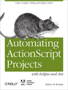 Livre numérique Automating ActionScript Projects with Eclipse and Ant