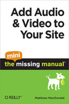 Livre numrique Add Audio and Video to Your Site: The Mini Missing Manual