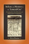 "Livre numérique Indians and Mestizos in the ""Lettered City"""