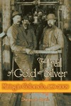Livre numrique The Trail of Gold and Silver
