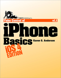 Livre numrique Take Control of iPhone Basics, iOS 4 Edition