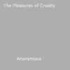 Livre numérique The Pleasures of Cruelty