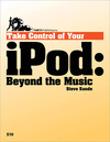Livre numrique Take Control of Your iPod: Beyond the Music