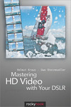 Livre numrique Mastering HD Video with Your DSLR