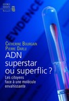 Livre numrique ADN superstar ou superflic ?