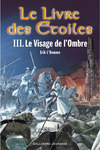 Livre numrique Le Livre des toiles (Tome 3) - Le Visage de l&#x27;Ombre