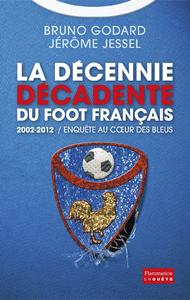 Livre numrique La dcennie dcadente du foot franais