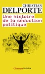 Livre numrique Une histoire de la sduction politique