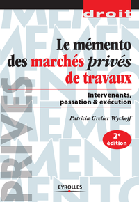 Livre Le mmento des marchs privs de travaux