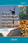 Livre numrique Choisir une nergie renouvelable adapte  sa maison