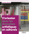 Livre numrique S&#x27;orienter dans les domaines artistiques et culturels