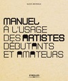 Livre numrique Manuel  l&#x27;usage des artistes dbutants et amateurs