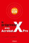 Livre numrique Tout sur le prpresse avec Acrobat X Pro