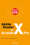 Livre numrique Tout sur Adobe Reader X et Acrobat X Pro