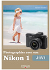 Livre numrique Photographier avec son Nikon 1 - J1/V1