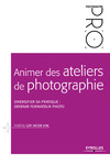 Livre numrique Animer des ateliers de photographie