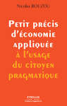 Livre numrique Petit prcis d&#x27;conomie applique  l&#x27;usage du citoyen pragmatique
