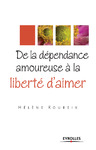 Livre numrique De la dpendance amoureuse  la libert d&#x27;aimer