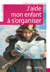 Livre numrique J&#x27;aide mon enfant  s&#x27;organiser