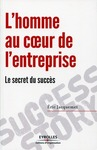 Livre numrique L&#x27;homme au coeur de l&#x27;entreprise