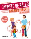 Livre numrique J&#x27;arrte de rler sur mes enfants (et mon conjoint)