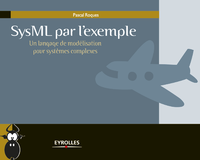 Livre numrique SysML par l&#x27;exemple - Un langage de modlisation pour systmes complexes