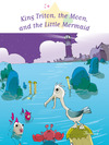 Livre numérique King Triton, the Moon, and the Little Mermaid
