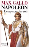 Livre numrique Napolon - tome 3 - L&#x27;Empereur des rois 1806-1812