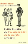 Livre numrique Petite histoire de l&#x27;enseignement de la morale  l&#x27;cole