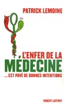 Livre numrique L&#x27;enfer de la mdecine... est pav de bonnes intentions