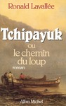 Livre numrique Tchipayuk ou le chemin du loup