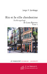 Livre numrique Rio et la Ville clandestine, Anthropologie et littrature de Lima Barreto. Tome 1