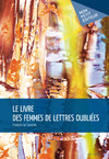 Livre numrique Le Livre des femmes de lettres oublies