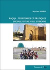 Livre numrique Raqqa, territoires et pratiques sociales d&#x27;une ville syrienne