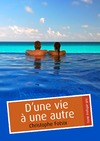 Livre numrique D&#x27;une vie  une autre (rotique gay)